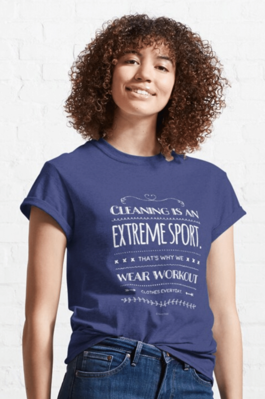 Cleaning Is An Extreme Sport Savvy Cleaner Funny Cleaning Shirts Classic T-Shirt