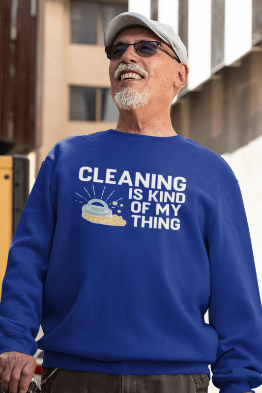 Cleaning Is My Kind of Thing Savvy Cleaner Funny Cleaning Shirts Classic Crewneck Sweatshirt