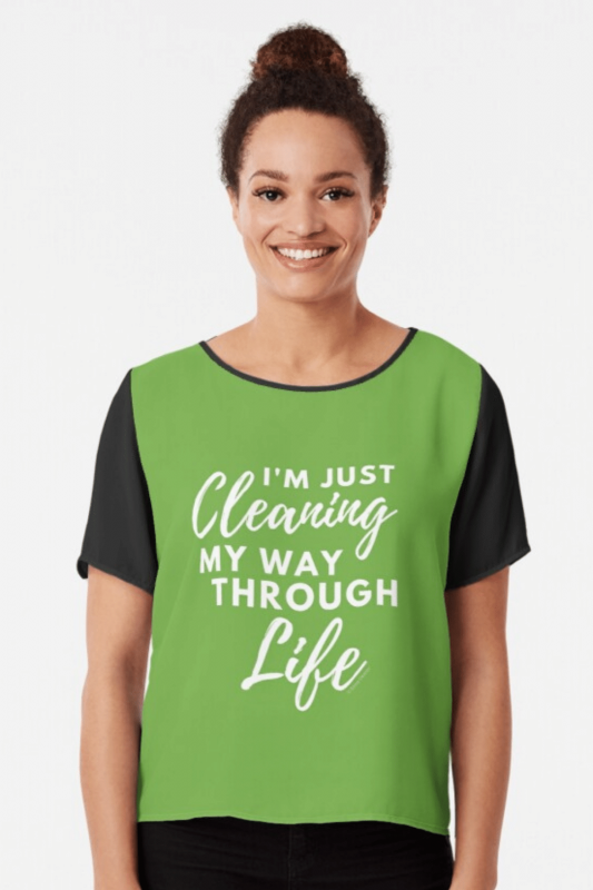 Cleaning My Way Through Life Savvy Cleaner Funny Cleaning Shirts Chiffon Top