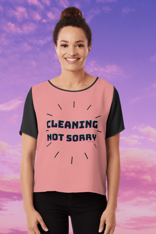 Cleaning Not Sorry Savvy Cleaner Funny Cleaning Shirts Chiffon Top
