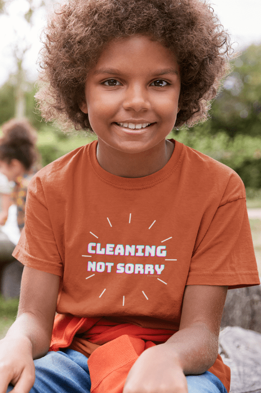 Cleaning Not Sorry Savvy Cleaner Funny Cleaning Shirts Kids Premium T-Shirt