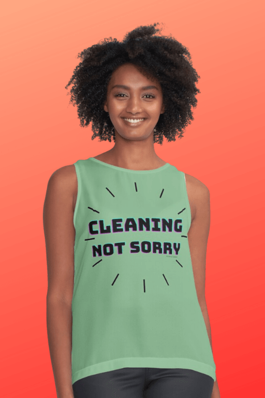 Cleaning Not Sorry Savvy Cleaner Funny Cleaning Shirts Sleeveless Top
