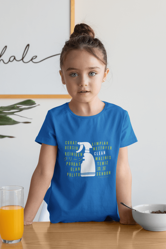 Cleaning in Every Language, Savvy Cleaner T-Shirt, Girl child in blue