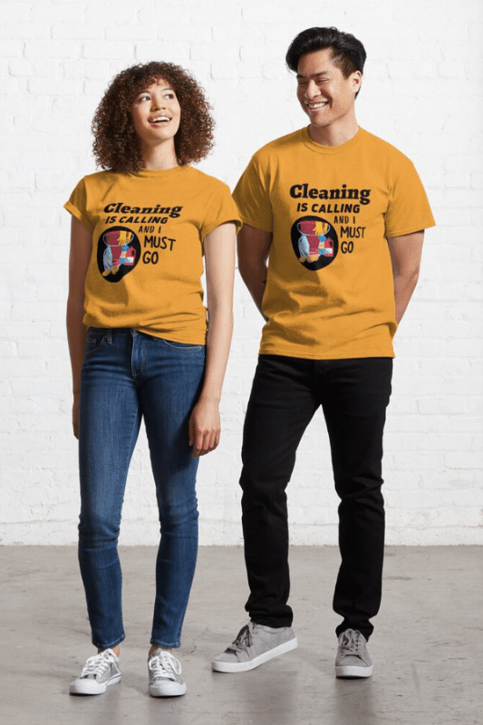 Cleaning is Calling Savvy Cleaner Funny Cleaning Shirts Classic Tee