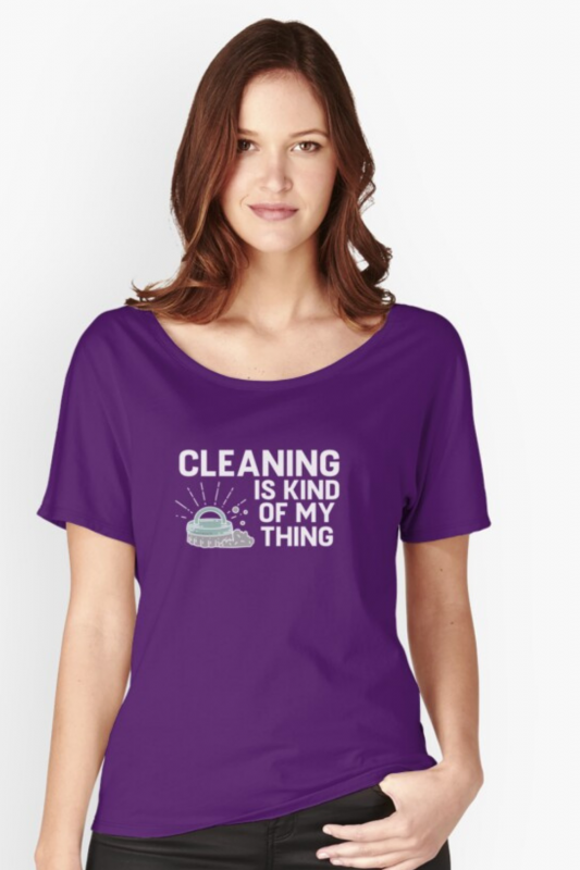 Cleaning is Kind of My Thing Savvy Cleaner Funny Cleaning Shirts Relaxed Fit Scoop Tee