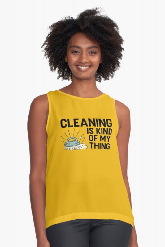 Cleaning is Kind of My Thing Savvy Cleaner Funny Cleaning Shirts Sleeveless Top