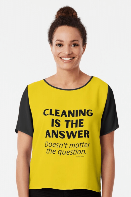 Cleaning is the Answer Savvy Cleaner Funny Cleaning Shirts Chiffon Top