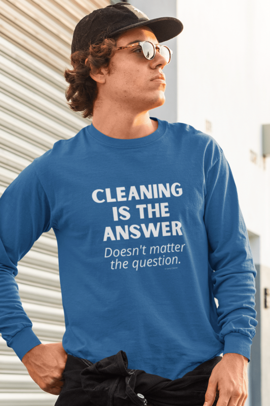 Cleaning is the Answer Savvy Cleaner Funny Cleaning Shirts Classic Long Sleeve Tee