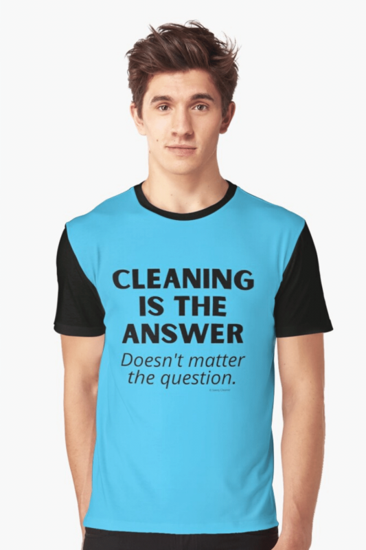 Cleaning is the Answer Savvy Cleaner Funny Cleaning Shirts Graphic Tee