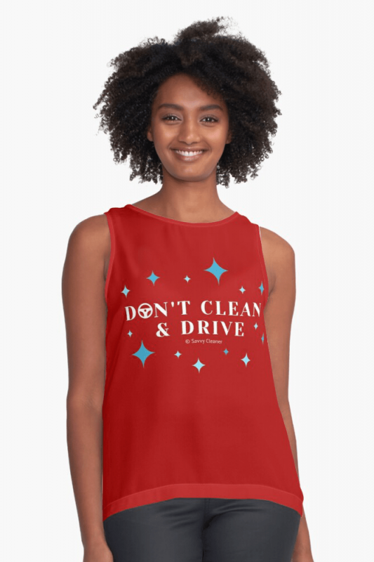Don't Clean & Drive, Savvy Cleaner Funny Cleaning Shirts, Sleeveless Top