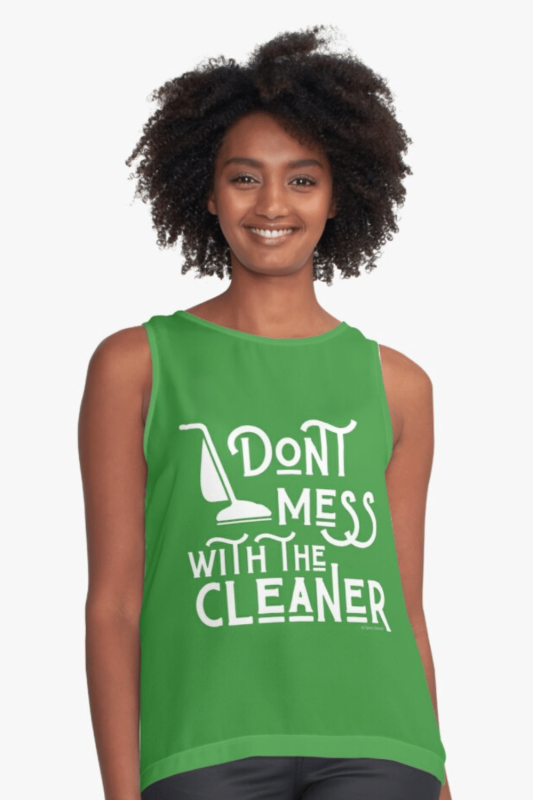 Don't Mess With The Cleaner Savvy Cleaner Funny Cleaning Shirts Sleeveless Top