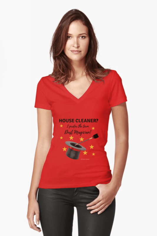 Dust Magician, Savvy Cleaner Funny Cleaning Shirts, Fitted V-Neck Shirt