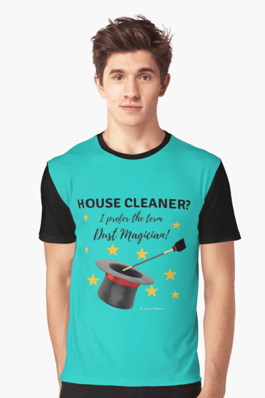 Dust Magician, Savvy Cleaner Funny Cleaning Shirts, Graphic T-shirt