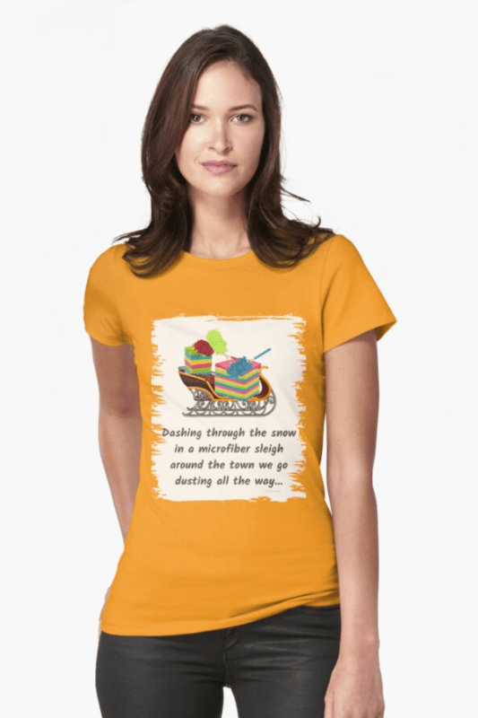 Dusting All The Way Savvy Cleaner Funny Cleaning Shirts Fitted T-Shirt