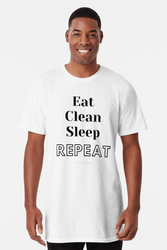 Eat Clean Sleep Repeat, Savvy Cleaner Funny Cleaning Shirts, Long T-shirt
