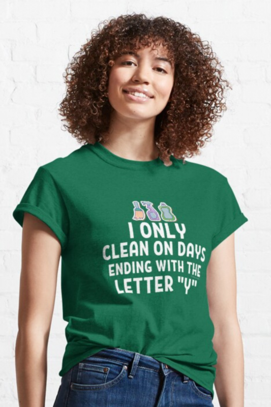 Ending With the Letter Y Savvy Cleaner Funny Cleaning Shirts Classic Tee