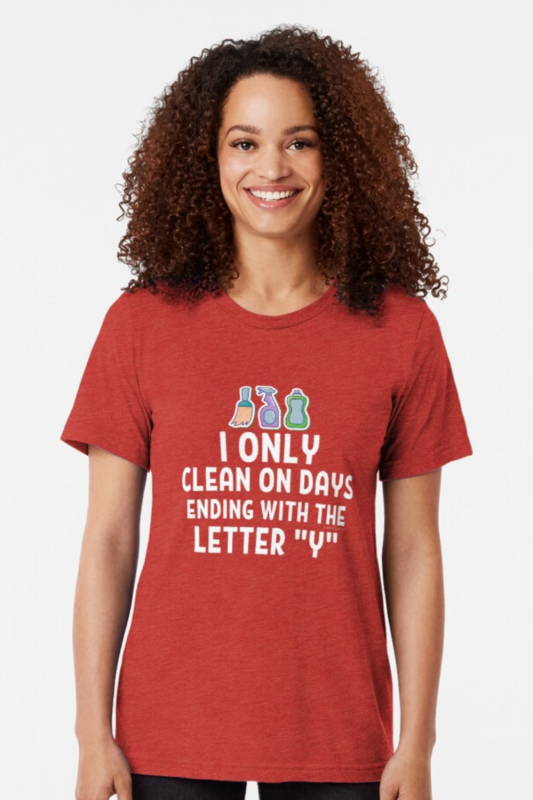Ending With the Letter Y Savvy Cleaner Funny Cleaning Shirts Triblend Tee