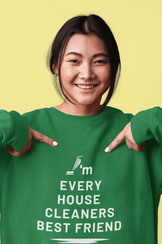 Every House Cleaners Best Friend, Savvy Cleaner Funny Cleaning Shirts, Classic Crewneck Sweatshirt