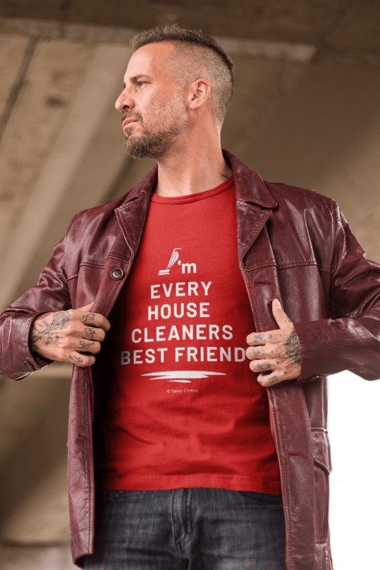 Every House Cleaners Best Friend, Savvy Cleaner Funny Cleaning Shirts, Comfort T-Shirt
