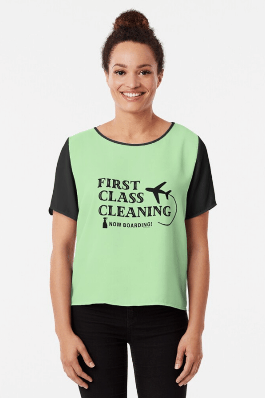 First Class Cleaning Savvy Cleaner Funny Cleaning Shirts Chiffon Top