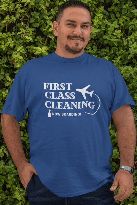 First Class Cleaning Savvy Cleaner Funny Cleaning Shirts Comfort T-Shirt