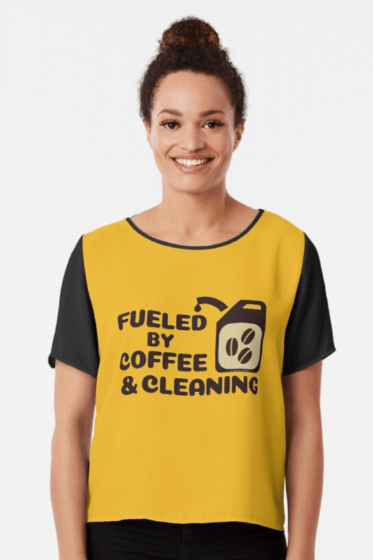 Fueled By Coffee Savvy Cleaner Funny Cleaning Shirts Chiffon Top
