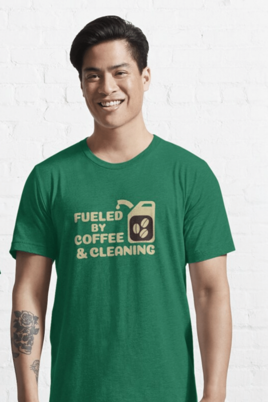 Fueled By Coffee Savvy Cleaner Funny Cleaning Shirts Essential Tee