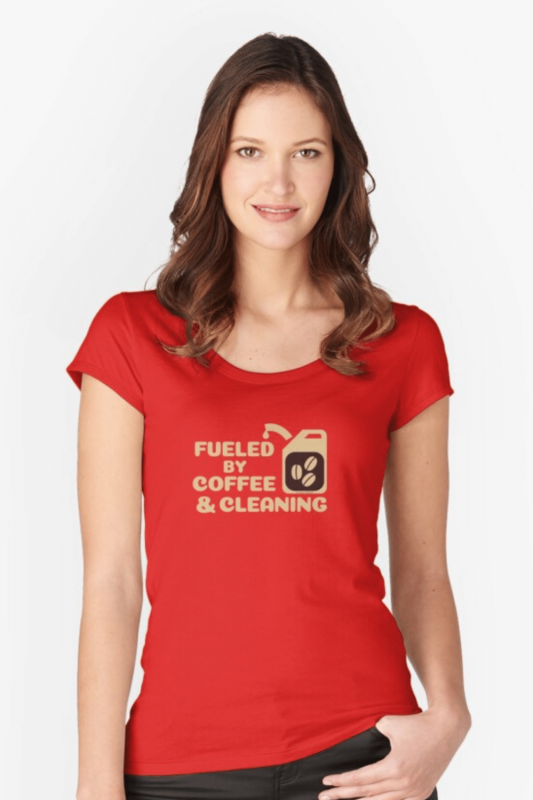 Fueled By Coffee Savvy Cleaner Funny Cleaning Shirts Fitted Scoop Tee