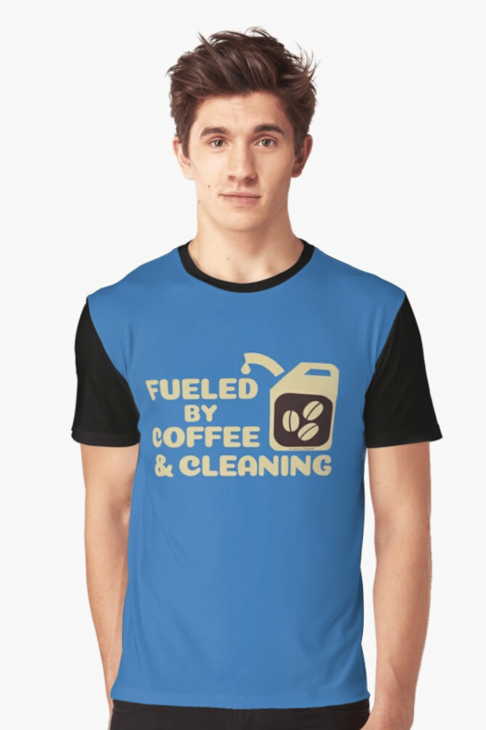 Fueled By Coffee Savvy Cleaner Funny Cleaning Shirts Graphic Tee