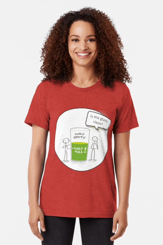 Glass Half Empty, Savvy Cleaner Funny Cleaning Shirts, Triblend shirt