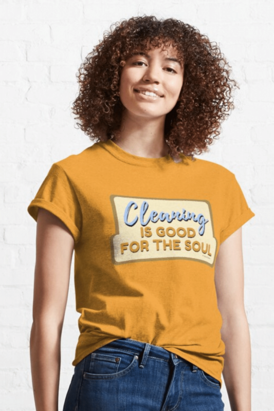 Good For The Soul Savvy Cleaner Funny Cleaning Shirts Classic T-Shirt