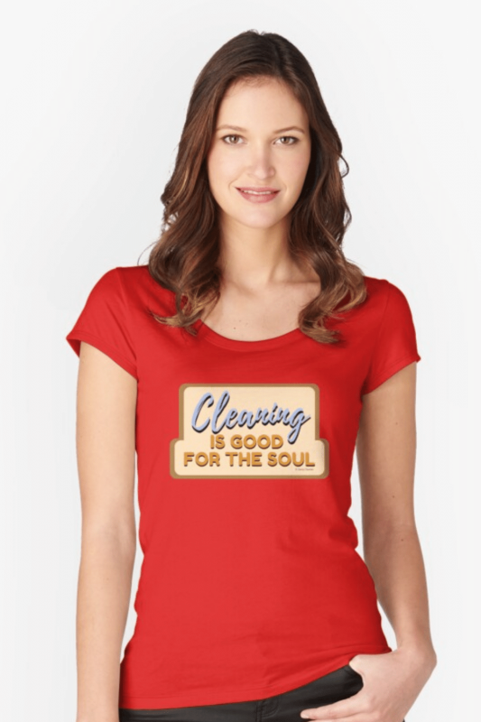 Good For The Soul Savvy Cleaner Funny Cleaning Shirts Fitted Scoop T-Shirt