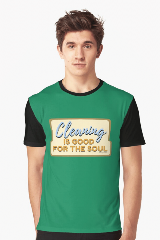 Good For The Soul Savvy Cleaner Funny Cleaning Shirts Graphic T-Shirt