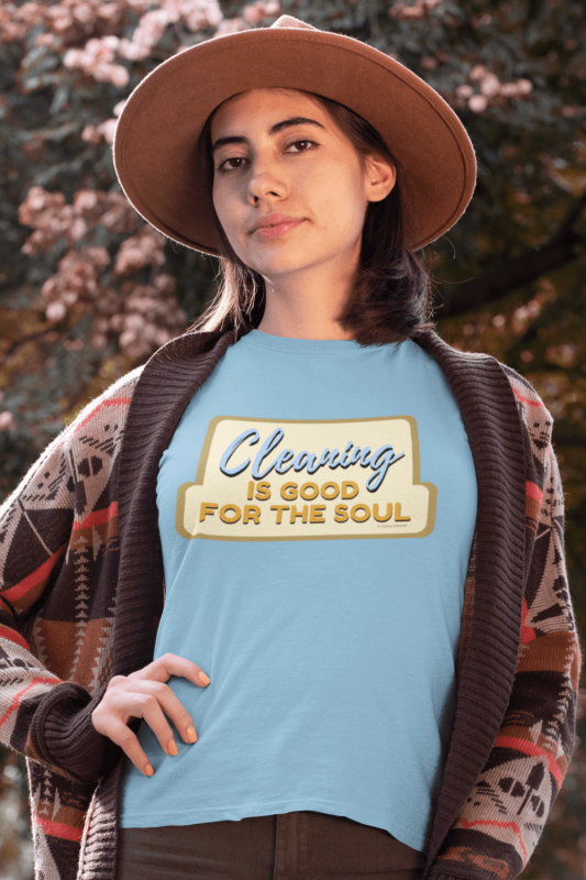 Good for the Soul Savvy Cleaner Funny Cleaning Shirts Women's Standard T-Shirt