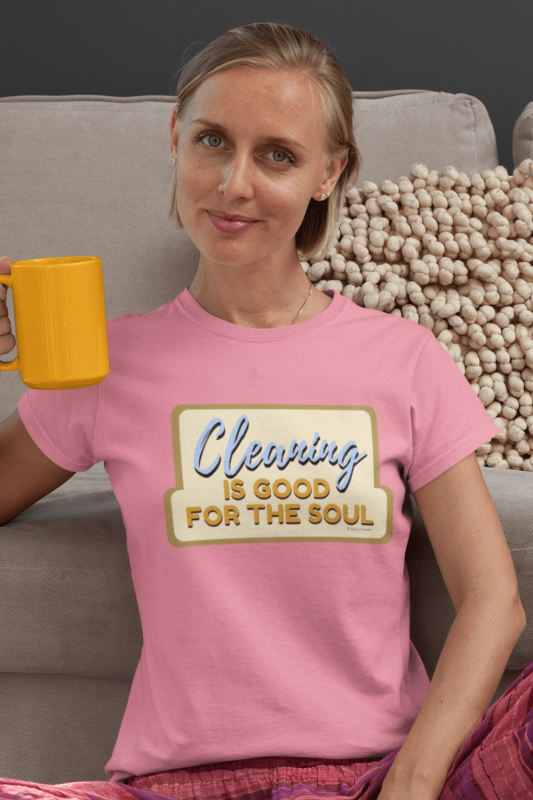 Good for the Soul Savvy Cleaner Funny Cleaning Shirts Women's Standard Tee