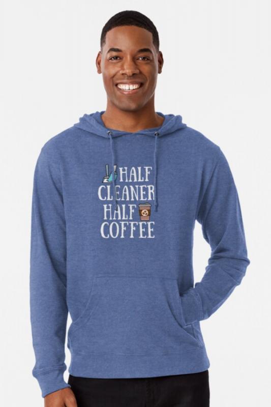 Half Cleaner Half Coffee Savvy Cleaner Funny Cleaning Shirts Lightweight Sweatshirt