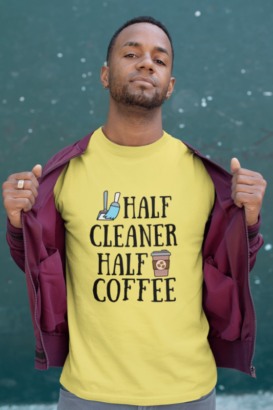 Half Cleaner Half Coffee Savvy Cleaner Funny Cleaning Shirts Men's Standard T-Shirt