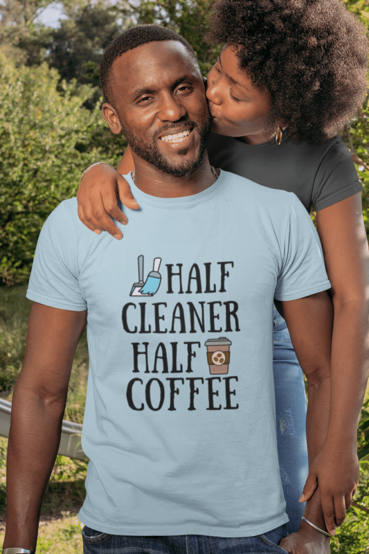 Half Cleaner Half Coffee Savvy Cleaner Funny Cleaning Shirts Men's Standard Tee