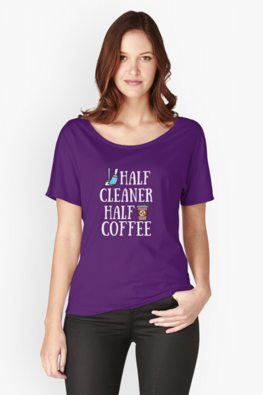 Half Cleaner Half Coffee Savvy Cleaner Funny Cleaning Shirts Relaxed Fit Scoop Tee