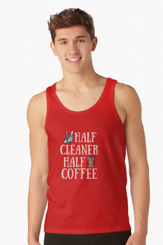 Half Cleaner Half Coffee Savvy Cleaner Funny Cleaning Shirts Tank Top