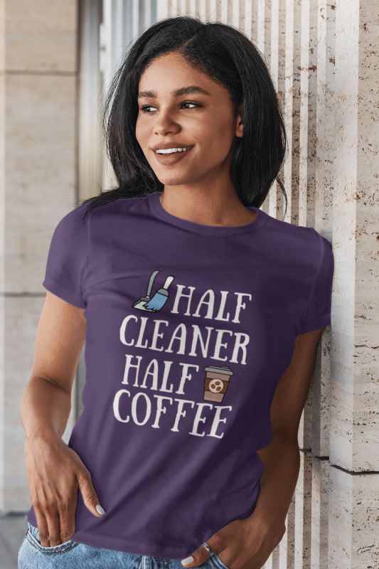 Half Cleaner Half Coffee Savvy Cleaner Funny Cleaning Shirts Women's Standard T-Shirt