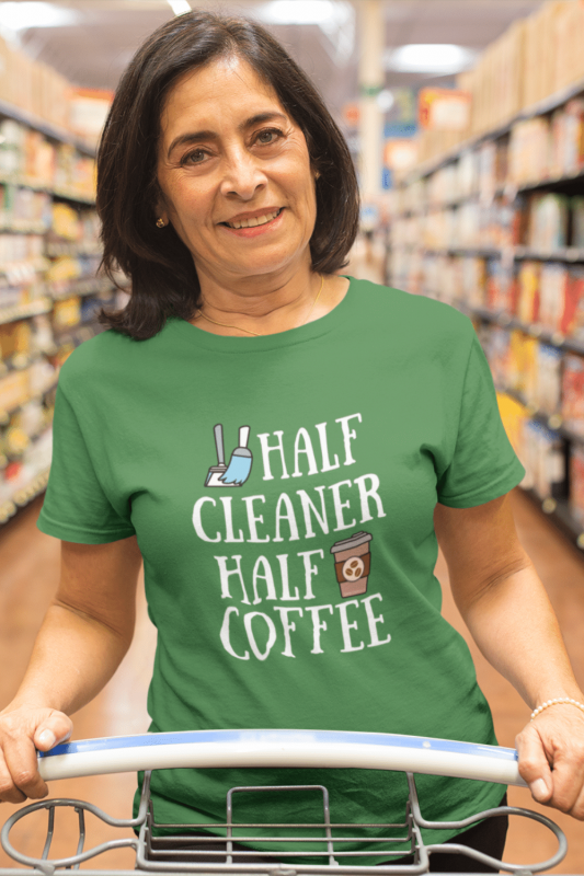 Half Cleaner Half Coffee Savvy Cleaner Funny Cleaning Shirts Women's Standard Tee