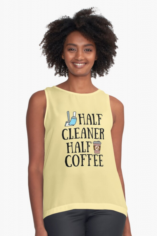 Half Cleaner Half Coffee Savvy Cleaner Funny Cleaning Shirts sleeveless Top