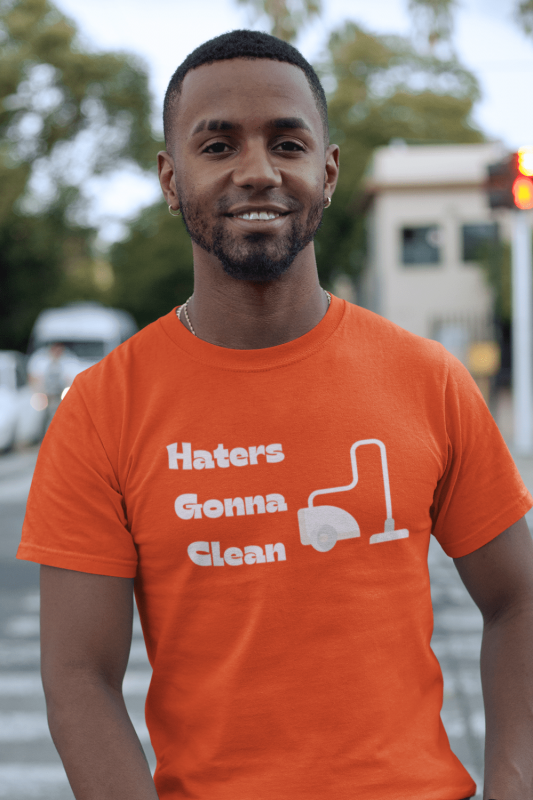 Haters Gonna Clean Savvy Cleaner Funny Cleaning Shirts Comfort Tee