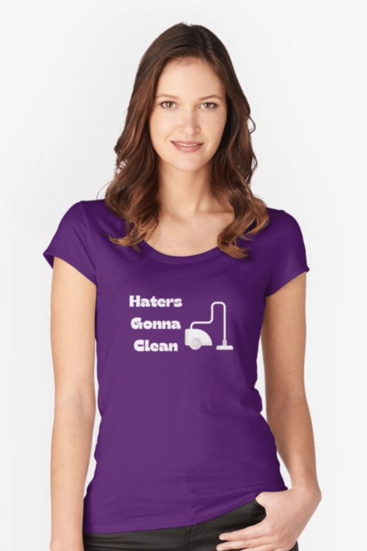 Haters Gonna Clean Savvy Cleaner Funny Cleaning Shirts Fitted Scoop T-Shirt