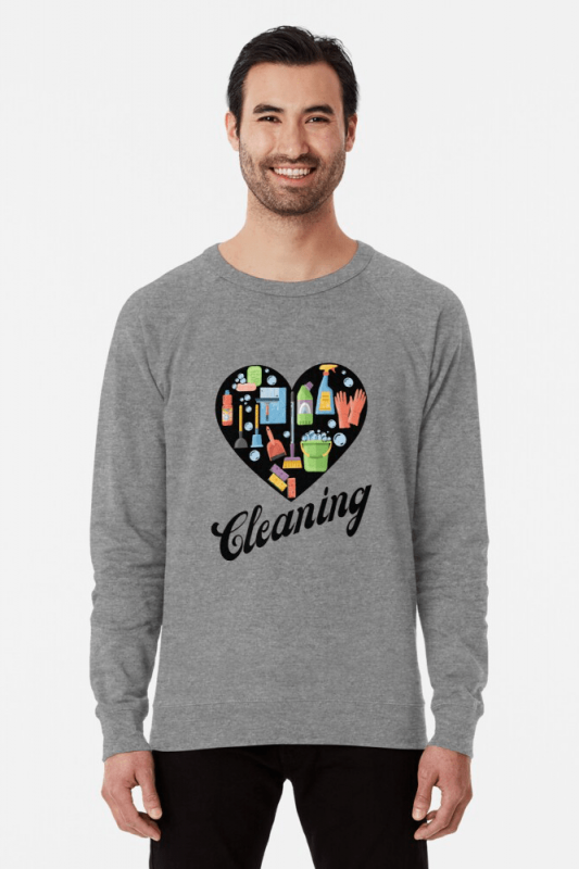 Heart Cleaning, Savvy Cleaner Funny Cleaning Shirts, Lightweight Sweater