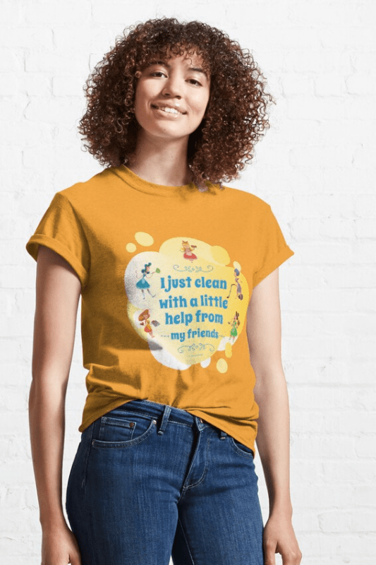 Help from My Friends Savvy Cleaner Funny Cleaning Shirts Classic Tee