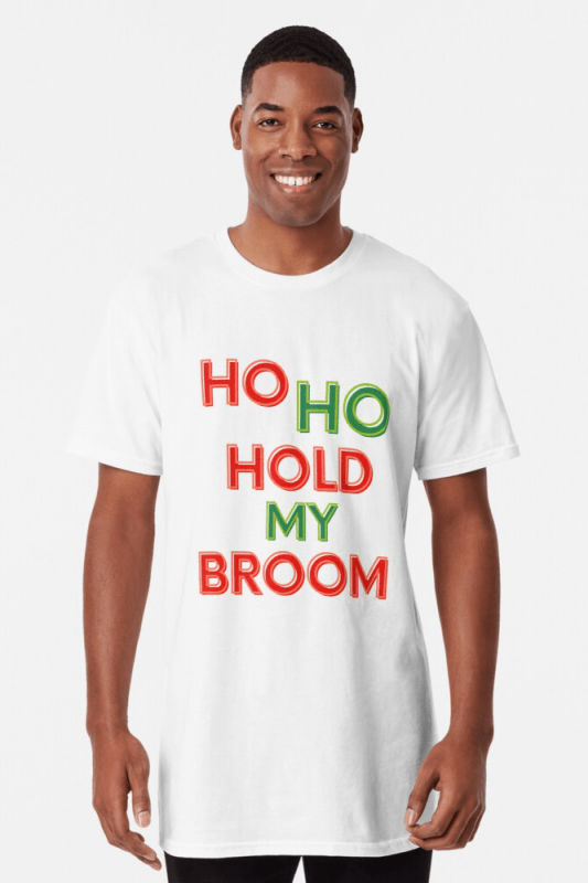 Ho Ho Hold My Broom, Savvy Cleaner Funny Cleaning Shirts, Long Shirt
