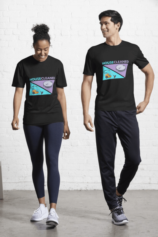 House Cleaned, Savvy Cleaner Funny Cleaning Shirts, Active shirt