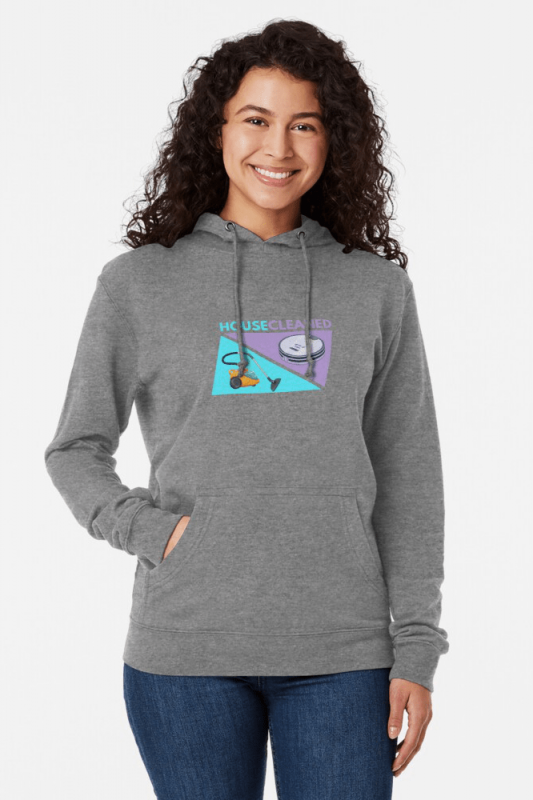 House Cleaned, Savvy Cleaner Funny Cleaning Shirts, Lightweight Hoodie